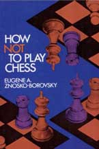 E. Znosko-Borovsky How not to play chess